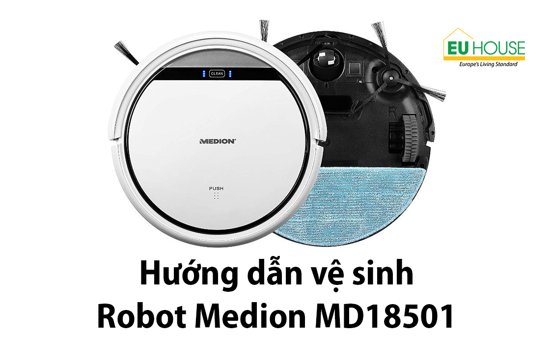 Hướng dẫn cách vệ sinh Robot hút bụi Medion MD18501