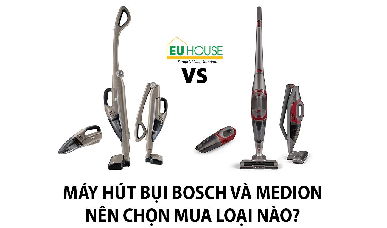 Máy hút bụi Medion và Bosch - Nên chọn mua loại nào