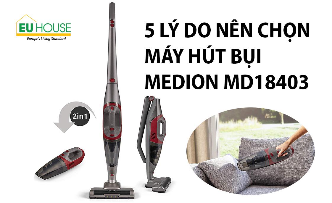 5 lý do nên chọn Máy hút bụi Medion MD18403