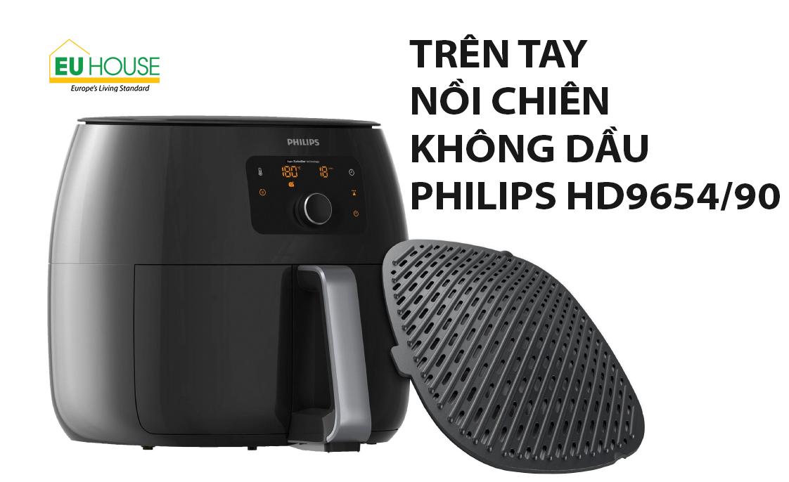 Trên tay nồi chiên không dầu Philips HD9654/90