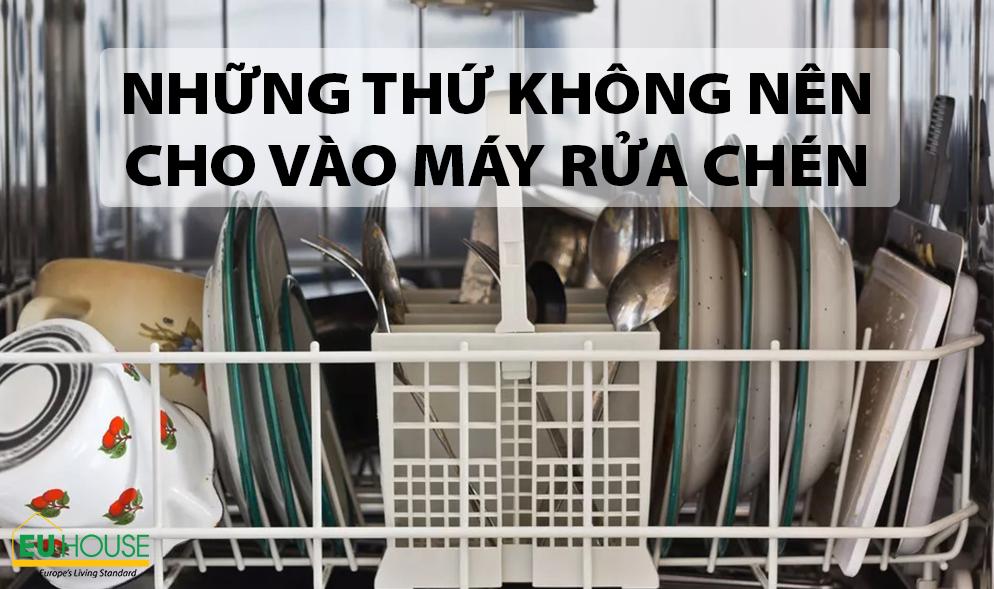 Những vật dụng không nên cho vào máy rửa chén