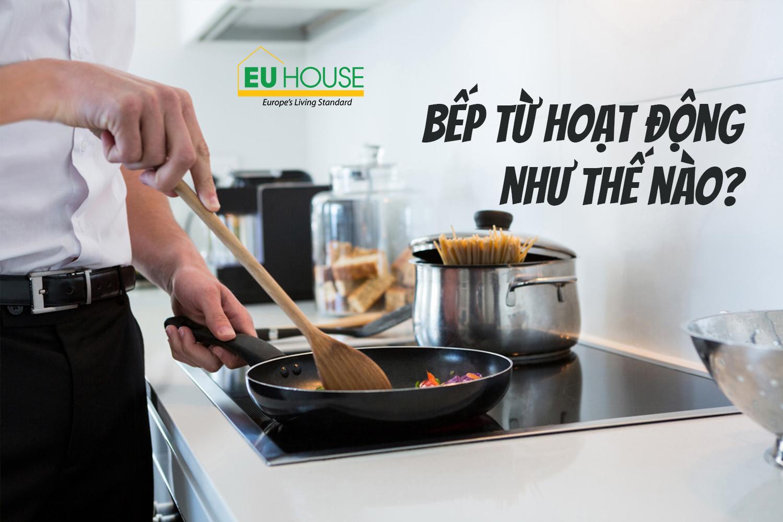 Bếp từ hoạt động như thế nào?-