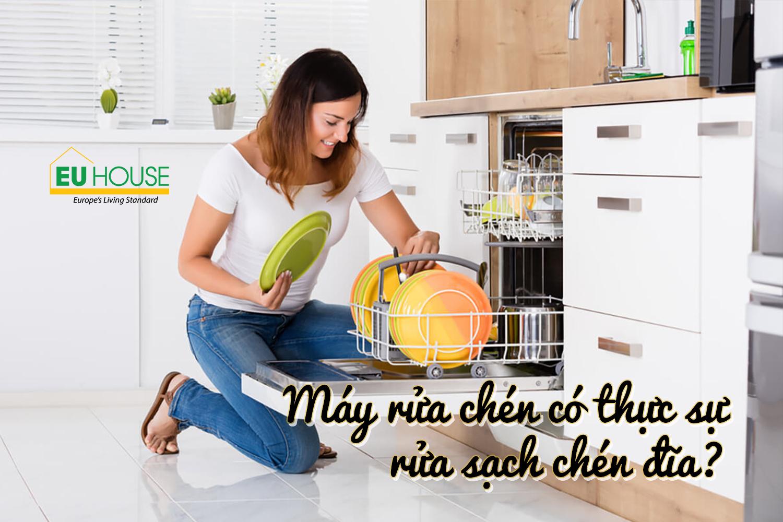 Máy rửa chén có thực sự rửa sạch chén đĩa?